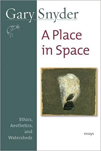 Ethics A Place in Space and Watersheds Aesthetics New and Selected Prose