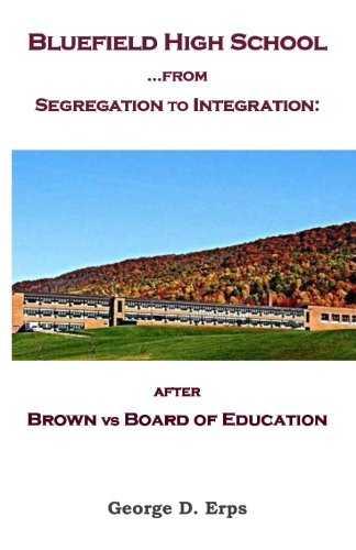 Bluefield High School...from Segregation to Integration:: after Brown vs Board of Education