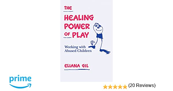 The healing power of play working with abused children the healing power of play working with abused children 9780898624670 medicine health science books amazon fandeluxe Choice Image