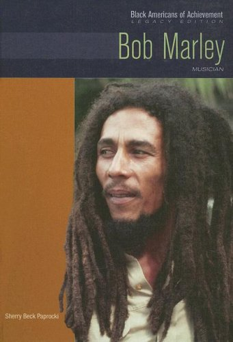 Bob Marley: Musician (Black Americans of Achievement, Legacy Edition)