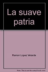 La suave patria (Spanish Edition)