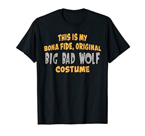 Bona Fide Original Big Bad Wolf Costume Halloween T-Shirt -