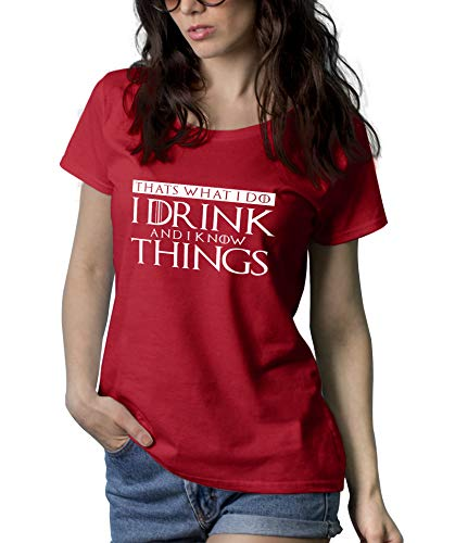 (Womens Red I Do I Drink and I Know Things T Shirt - Novelty Tshirts Women | I Drink I Know, M)