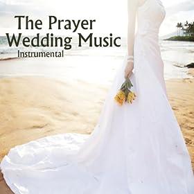 Amazon Wedding Music Instrumental The Prayer Relaxing Instrumental Players MP3 Downloads