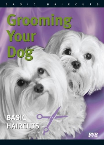 Grooming Your Dog BASIC HAIRCUTS