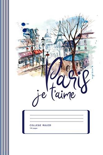Paris Je t'aime: Paris Souvenir Travel Gifts Art Composition Notebook Journal, College Ruled Lined, 100 Pages, 6