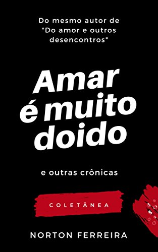 Amazon.com: Amar é muito doido: Para cada novo amor existe ...