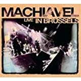Live in Brussels by Machiavel