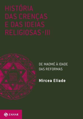 História das crenças e das ideias religiosas: Volume 3: De Maomé à Idade das Reformas