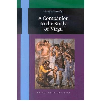 [(A Companion to the Study of Virgil)] [Author: Nicholas Horsfall] published on (August, 2000)