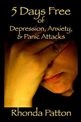 5 Days Free of Depression, Anxiety and Panic attacks: Mental health and hope