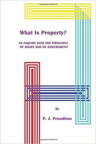 Book What Is Property? An Inquiry into the Principle of Right and of Government