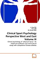 "Clinical Sport Psychology Perspective West and East Volume III: Clinical psychology of ""physical injury"": An empirical qualitative and transcultural study with competitive Chinese athletes"