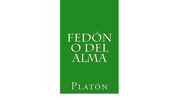 Fedón o del alma eBook: Platón, Patricio de Azcárate: Amazon.es: Tienda Kindle