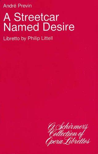 (A Streetcar Named Desire: Libretto (G. Schirmer's Collection of Opera Librettos))