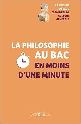 Lire un La philosophie au Bac en moins d'une minute pdf ebook