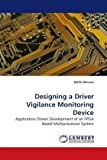 Designing a Driver Vigilance Monitoring Device: Application Driven Development of an FPGA Based Multiprocessor System