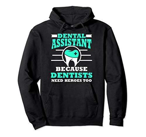 Dental Assistant Funny Gift Dentists Heroes Too Pullover Hoodie