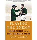 [ Playing the Enemy: Nelson Mandela and the Game That Made a Nation[ PLAYING THE ENEMY: NELSON MANDELA AND THE GAME THAT MADE A NATION ] By Carlin, John ( Author )Jul-01-2009 Paperback