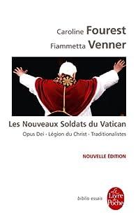 Les nouveaux soldats du Vatican, Fourest, Caroline