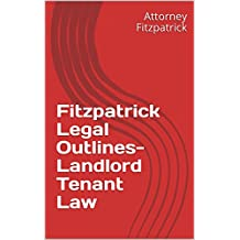 Fitzpatrick Legal Outlines- Landlord Tenant Law