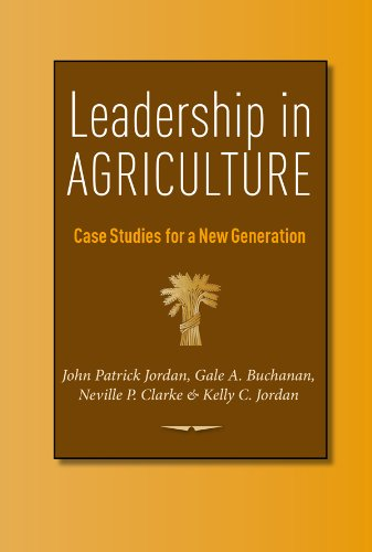 Leadership in Agriculture: Case Studies for a New Generation (Texas A&M AgriLife Research and Extension Service Series) pdf epub