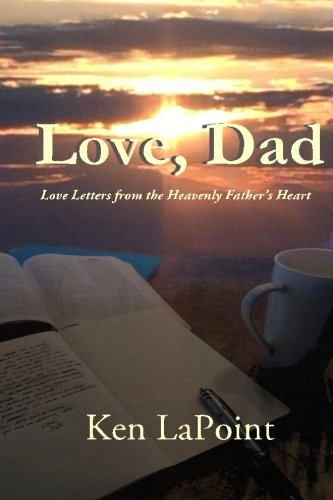 Love, Dad: Love Letters from the Heavenly Father's Heart