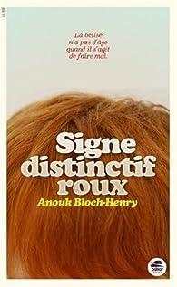 Signe distinctif roux par Anouk Bloch-Henry