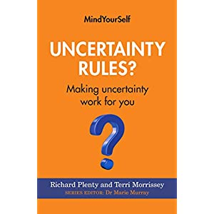 Uncertainty Rules?: Making Uncertainty Work for You (Mindyourself) Paperback – 29 May 2020