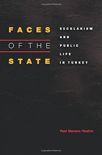 Faces of the State: Secularism and Public Life in Turkey