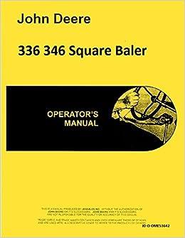 John Deere 336 346 Square Baler Operators Manual. Turn On 1click Ordering For This Browser. John Deere. John Deere 346 Baler Parts Diagram At Scoala.co