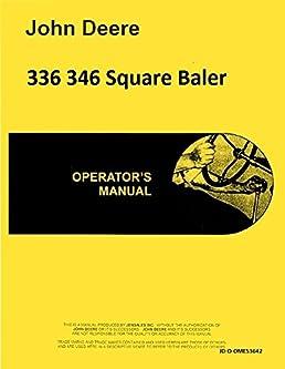john deere 336 346 square baler operators manual john deere rh amazon com john deere 346 baler service manual john deere 346 baler service manual