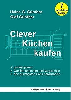 Clever Küchen kaufen: Wie man den Küchenkauf richtig anpackt und ...