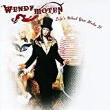 Life's What You Make It by Wendy Moten (1996-07-02)