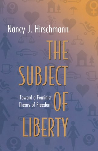 The Subject of Liberty: Toward a Feminist Theory of Freedom