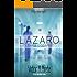 LA IRA DE LOS MANSOS: LÁZARO (Spanish Edition)