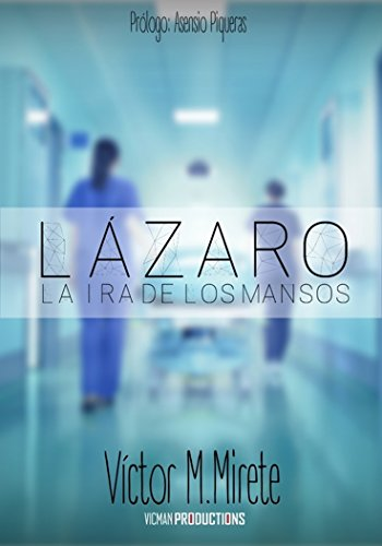 Portada del libro Lázaro: la ira de los mansos de Víctor M. Mirete