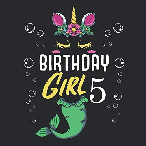 Birthday Girl 5: Happy 5 Years Old Magical Unicorn Mermaid Tail Fantasy Kids Guest Book - 5th Bday Baby Shower 2014 Born Celebration Message Log Gift ... Teenies Girls - Party Decoration & Present (Best Gifts For 5 Yr Old Girl 2015)