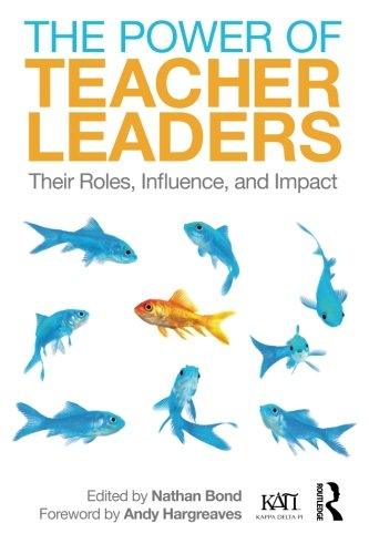 The Power of Teacher Leaders: Their Roles, Influence, and Impact (Kappa Delta Pi Co-Publications)