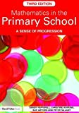 Mathematics in the Primary School : A Sense of Progression, Pepperell, Sandy, 041548880X