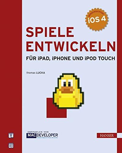 Spiele entwickeln für iPad, iPhone und iPod touch Gebundenes Buch – 4. November 2010 Thomas Lucka 3446423060 Informatik / EDV / Sonstiges Apple Computer