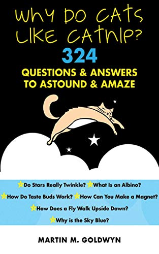 (Why Do Cats Like Catnip?: 324 Questions and Answers to Astound and Amaze)