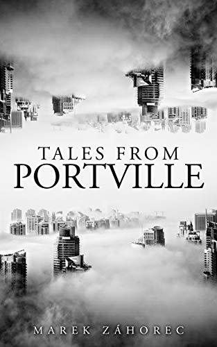 Tales From Portville by Marek Záhorec