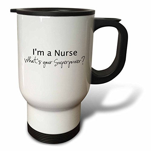 3dRose tm_184947_1 Im a Nurse Whats Your Superpower Funny Medical Profession Gift Travel Mug, 14-Ounce, Stainless Steel by 3dRose