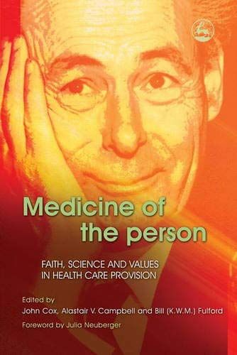 Medicine of the Person: Faith, Science and Values in Health Care Provision