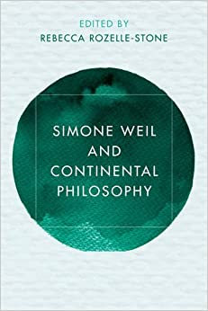 Book Simone Weil and Continental Philosophy (Reframing Continental Philosophy of Religion)