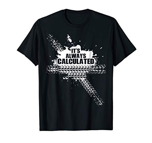 Funny It's Always Calculated Rocket Video Game Tire T-shirt -