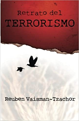 Retrato del Terrorismo (Spanish Edition): Reuben Vaisman ...