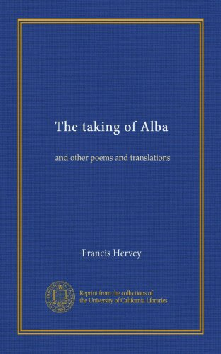 The taking of Alba: and other poems and translations