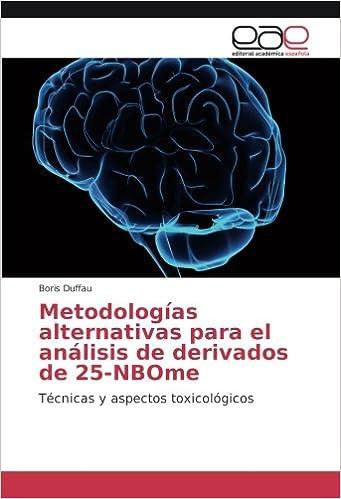 Metodologías alternativas para el análisis de derivados de 25-NBOme: Técnicas y aspectos toxicológicos (Spanish Edition): Boris Duffau: 9783639801675: ...